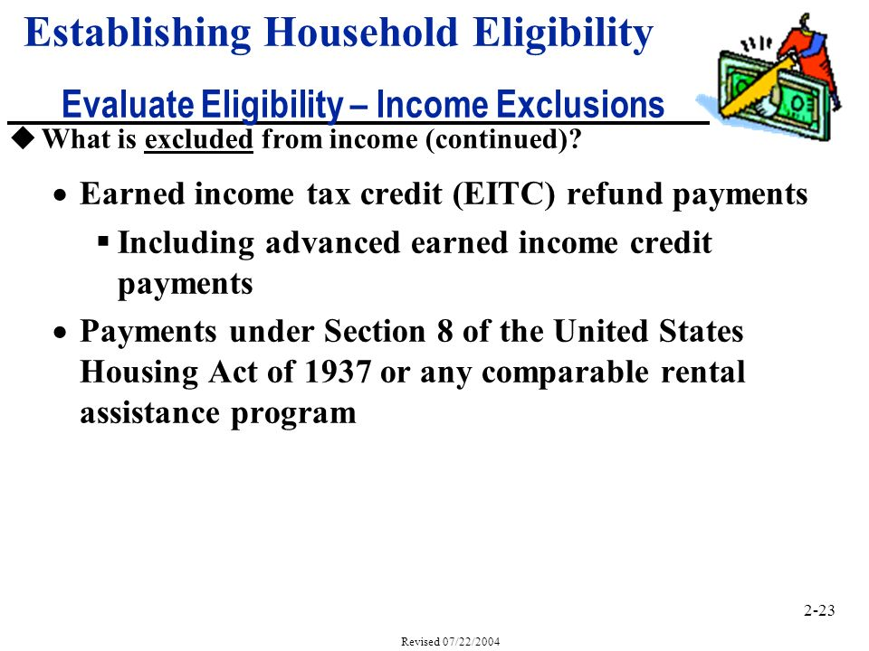 2-23 Revised 07/22/2004 uWhat is excluded from income (continued).