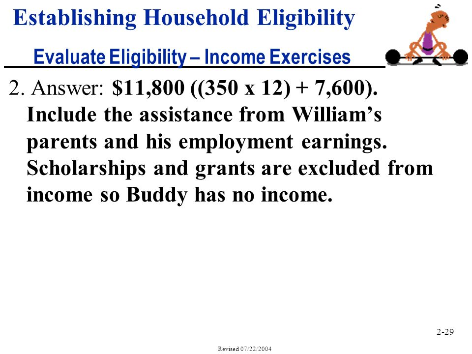2-29 Revised 07/22/2004 2. Answer: $11,800 ((350 x 12) + 7,600).
