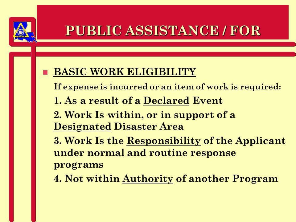 PREPAREDNESS PUBLIC ASSISTANCE / FOR n BASIC WORK ELIGIBILITY If expense is incurred or an item of work is required: 1.