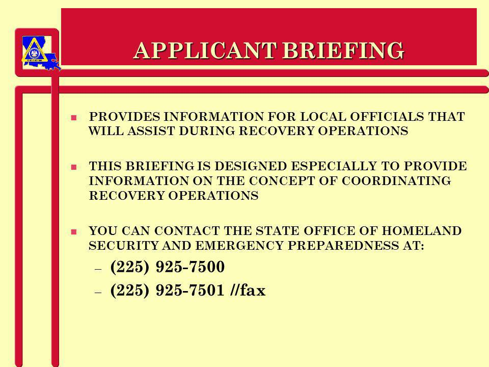 PREPAREDNESS APPLICANT ELIGIBILITY n ALL DAMAGE CLAIMS MUST BE ASSOCIATED WITH WORK PERFORMED AS A RESULT OF: n ALL REQUEST FOR IEB CONSIDERATION / ASSISTANCE MUST BE PROVIDED TO LHLS/EP NO LATER THAN: 30 days from today
