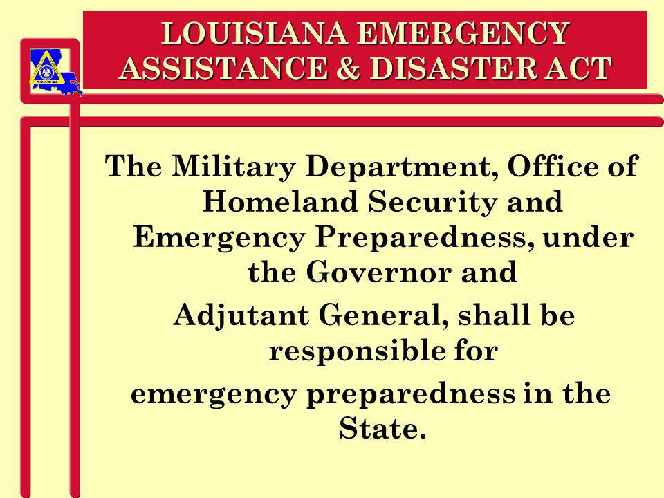 PREPAREDNESS PURPOSE OF THE ACT n Sec.6 Provide a setting conducive to the rapid and orderly start of restoration and rehabilitation of persons and property affected by emergencies or disasters.