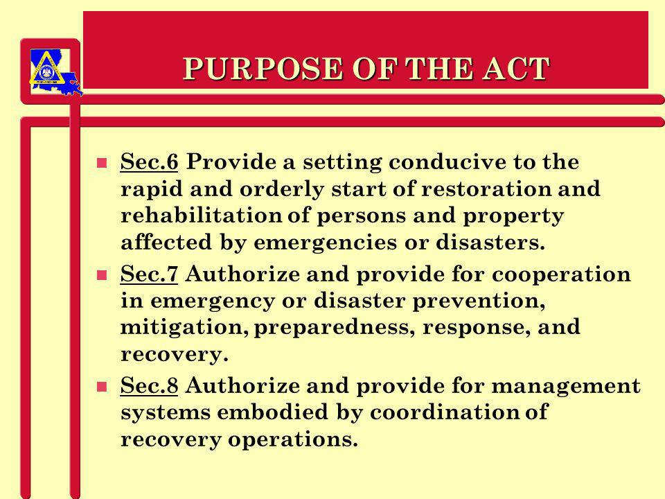 PREPAREDNESS EMERGENCY According to the Louisiana Emergency Assistance and Disaster Act of 1993, as amended, an emergency means the actual or threatened condition which has been or may be created by a disaster.