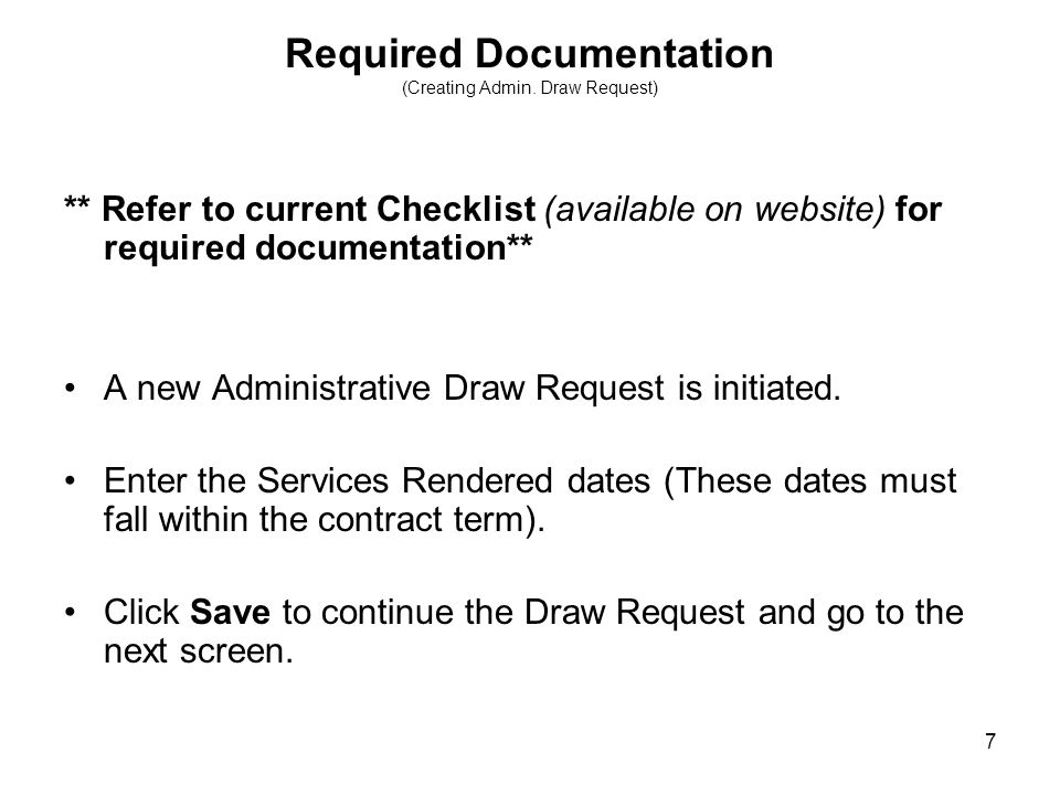 18 Required Documentation (Creating Project Draw Request) ** Refer to current Checklist (available on websites) for required documentation** A new Project Draw Request is initiated.