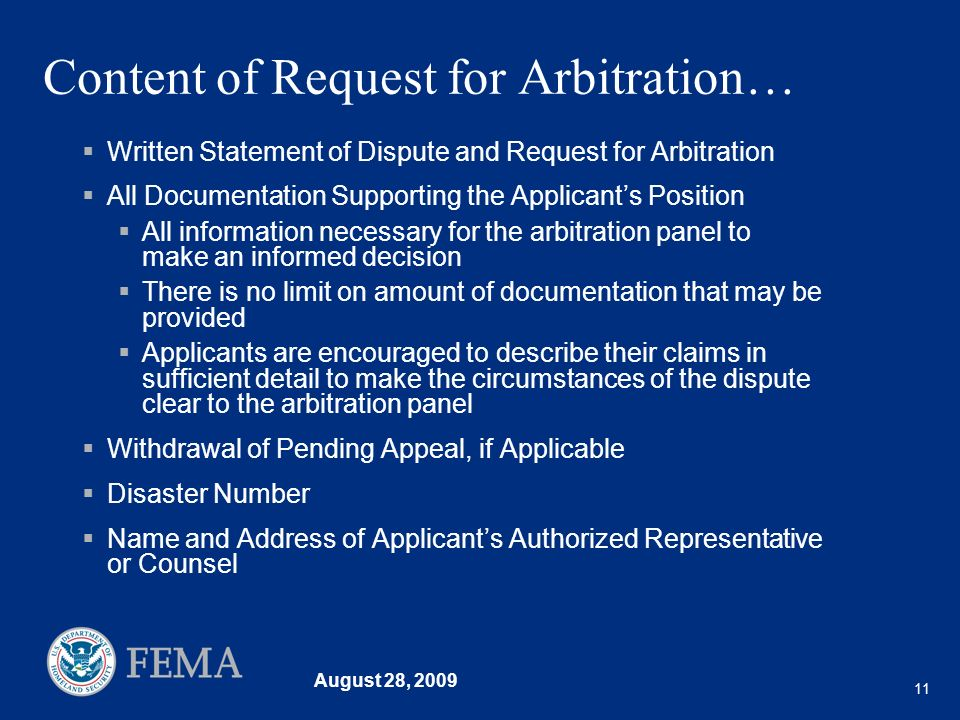 August 28, 2009 11 Content of Request for Arbitration… Written Statement of Dispute and Request for Arbitration All Documentation Supporting the Appli