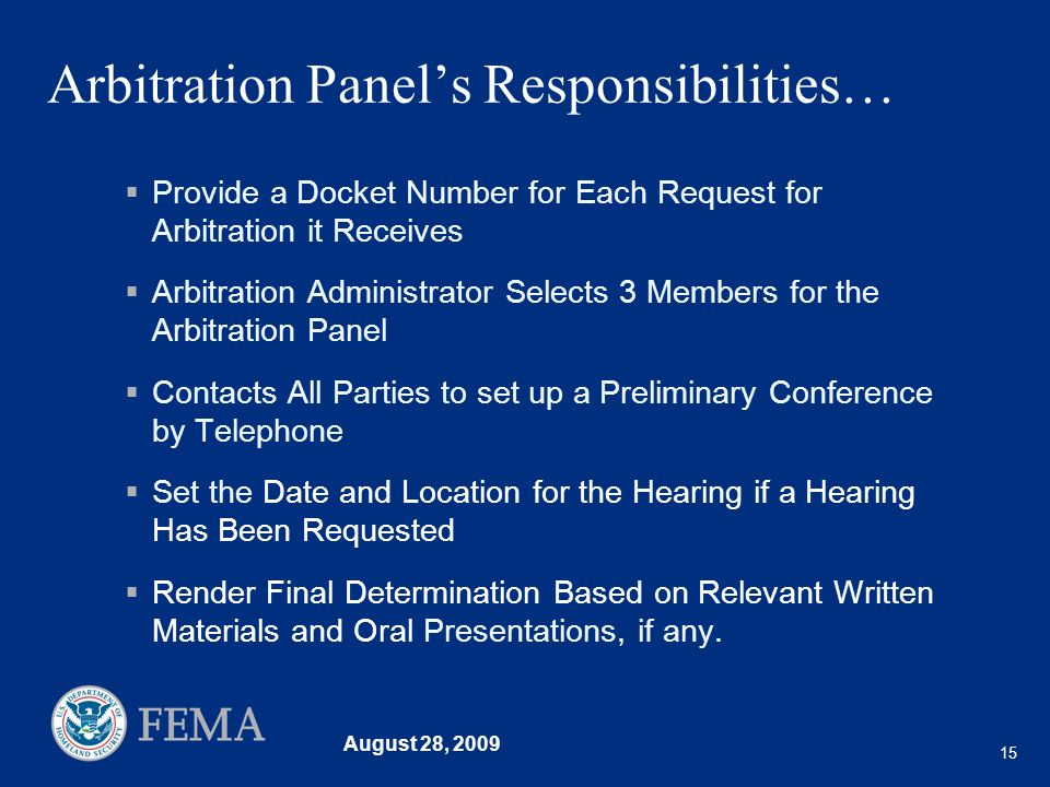 August 28, 2009 15 Arbitration Panels Responsibilities… Provide a Docket Number for Each Request for Arbitration it Receives Arbitration Administrator