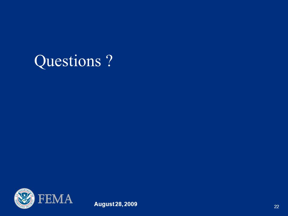 August 28, 2009 22 Questions ?