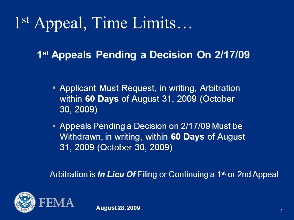 August 28, 2009 7 1 st Appeal, Time Limits… Applicant Must Request, in writing, Arbitration within 60 Days of August 31, 2009 (October 30, 2009) Appea