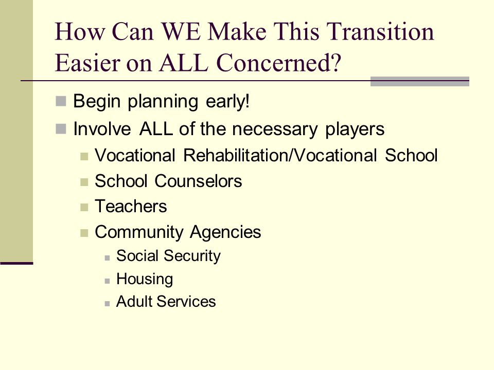 How Can WE Make This Transition Easier on ALL Concerned.