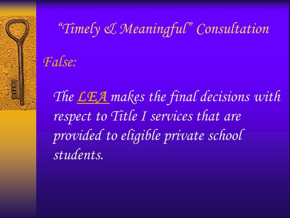 Private School Allocation True or False: The allocation for private school students is based on the number of low- income private school students who reside in a Title I-participating public school attendance area.