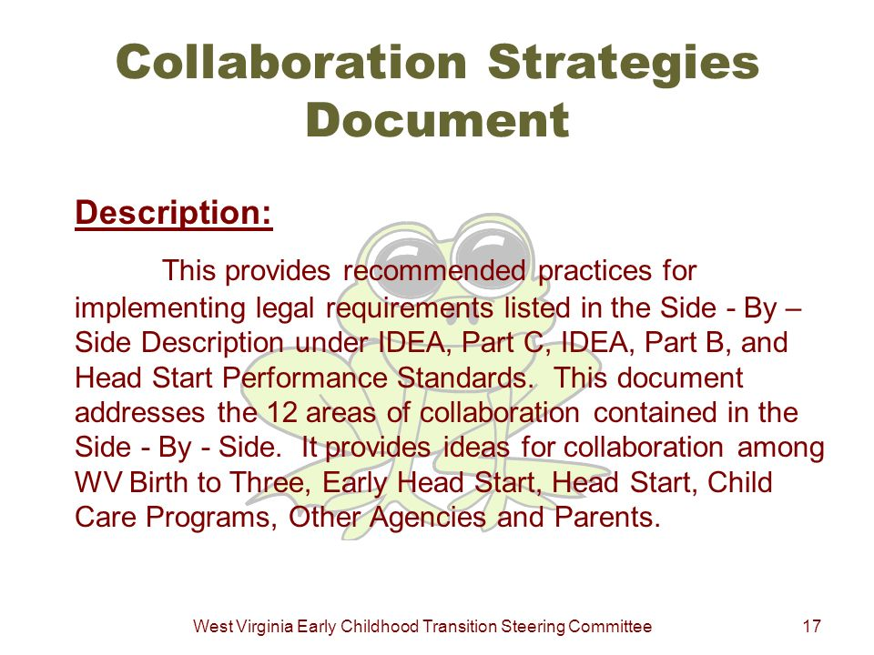 West Virginia Early Childhood Transition Steering Committee17 Collaboration Strategies Document Description: This provides recommended practices for i