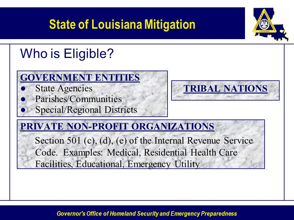 Governor s Office of Homeland Security and Emergency Preparedness State of Louisiana Mitigation Who is Eligible.