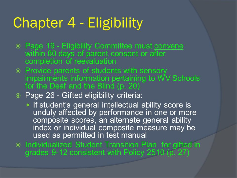 Chapter 4 - Eligibility Page 19 - Eligibility Committee must convene within 80 days of parent consent or after completion of reevaluation Provide pare