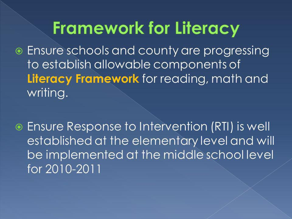 Ensure schools and county are progressing to establish allowable components of Literacy Framework for reading, math and writing.
