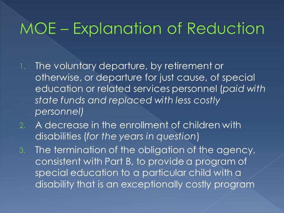 1. The voluntary departure, by retirement or otherwise, or departure for just cause, of special education or related services personnel (paid with sta
