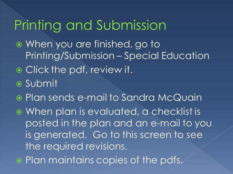 When you are finished, go to Printing/Submission – Special Education Click the pdf, review it.