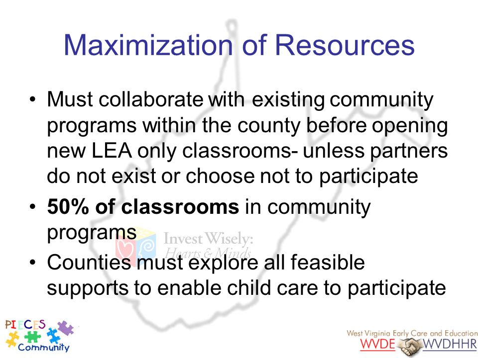 Maximization of Resources Must collaborate with existing community programs within the county before opening new LEA only classrooms- unless partners