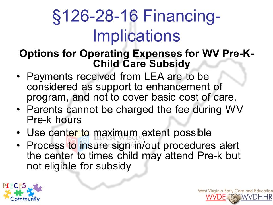 §126-28-16 Financing- Implications Options for Operating Expenses for WV Pre-K- Child Care Subsidy Payments received from LEA are to be considered as