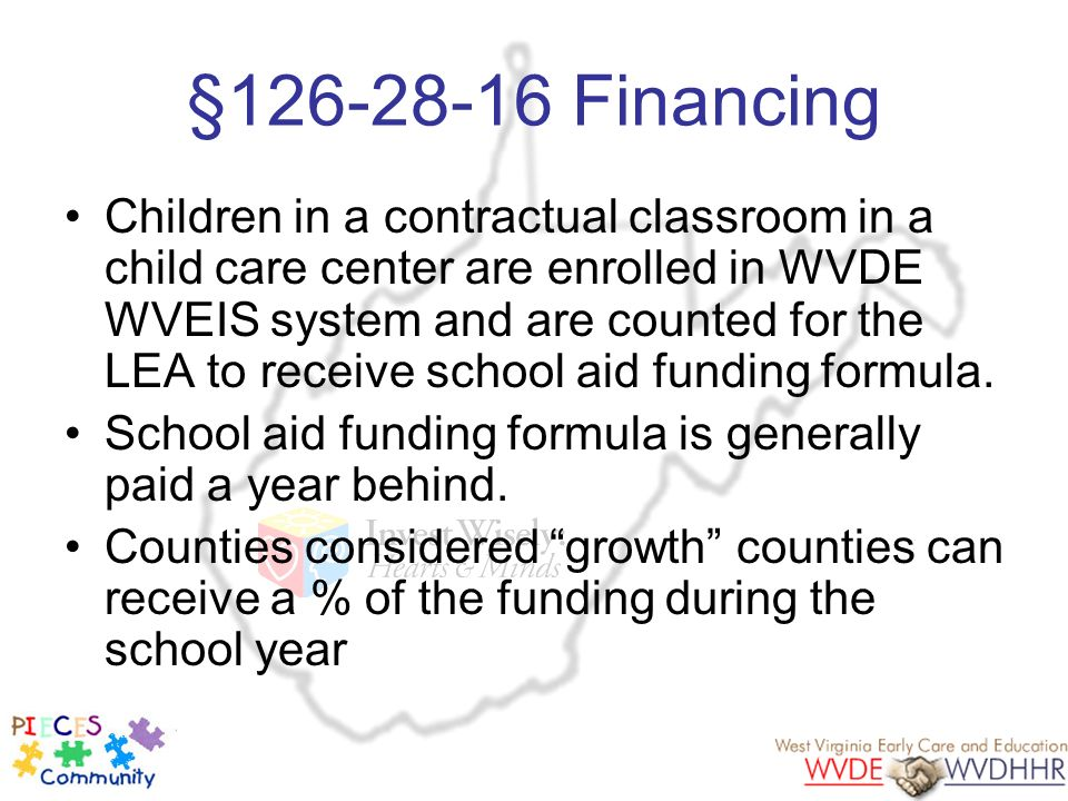 §126-28-16 Financing Children in a contractual classroom in a child care center are enrolled in WVDE WVEIS system and are counted for the LEA to recei