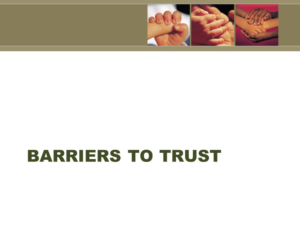 BARRIERS TO TRUST