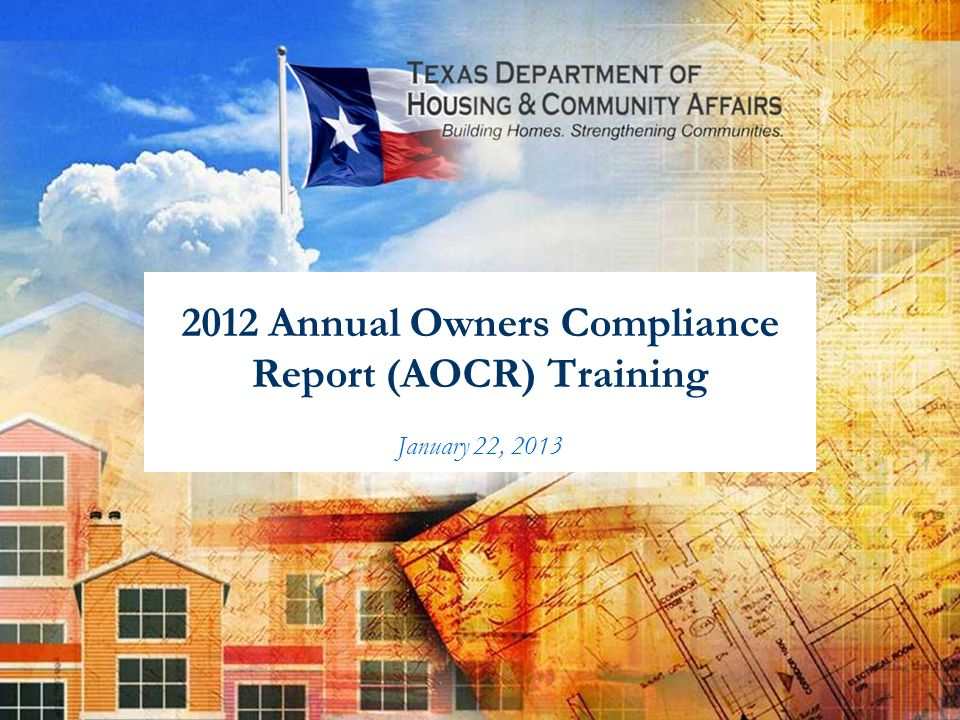 2012 Annual Owners Compliance Report (AOCR) Training January 22, 2013