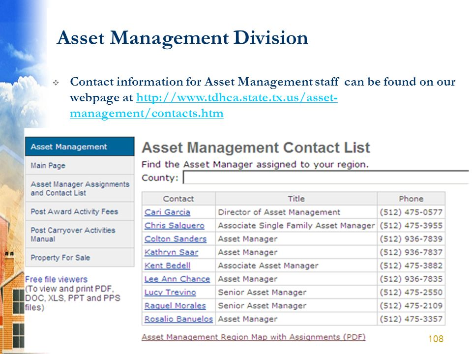 Asset Management Division Contact information for Asset Management staff can be found on our webpage at http://www.tdhca.state.tx.us/asset- management