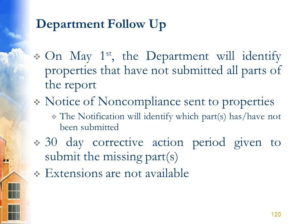 Department Follow Up On May 1 st, the Department will identify properties that have not submitted all parts of the report Notice of Noncompliance sent