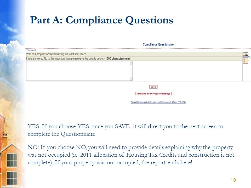 Part A: Compliance Questions YES: If you choose YES, once you SAVE, it will direct you to the next screen to complete the Questionnaire NO: If you cho