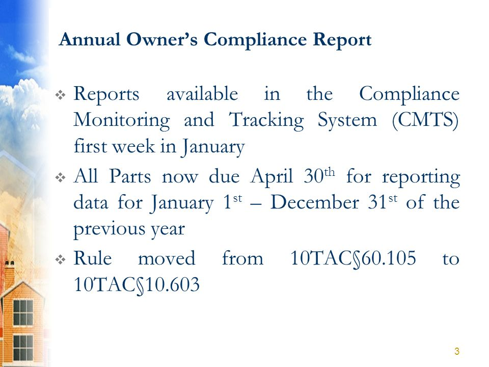 Annual Owners Compliance Report Reports available in the Compliance Monitoring and Tracking System (CMTS) first week in January All Parts now due Apri
