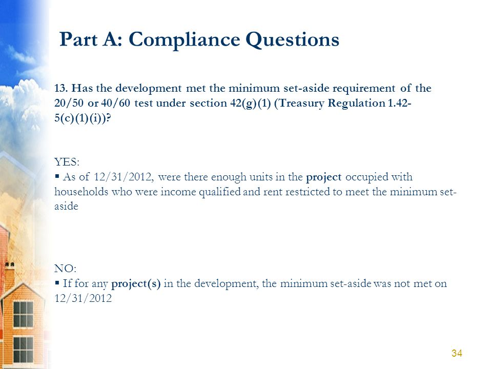 Part A: Compliance Questions YES: As of 12/31/2012, were there enough units in the project occupied with households who were income qualified and rent