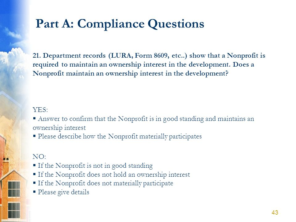 Part A: Compliance Questions YES: Answer to confirm that the Nonprofit is in good standing and maintains an ownership interest Please describe how the