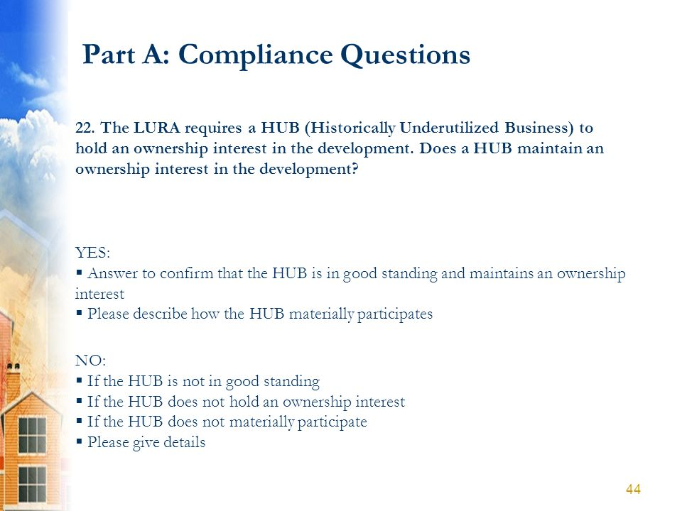 Part A: Compliance Questions YES: Answer to confirm that the HUB is in good standing and maintains an ownership interest Please describe how the HUB m