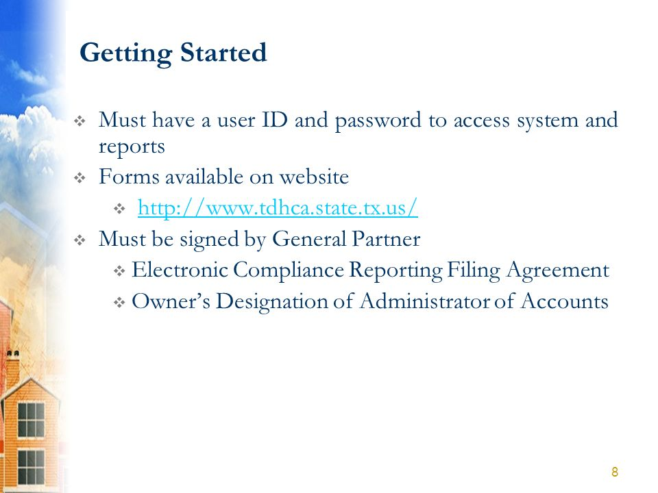 Getting Started (Contd) Forms available on the website: