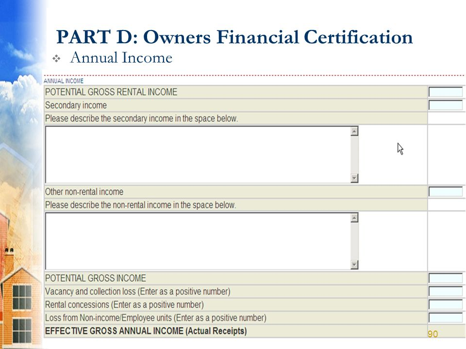 PART D: Owners Financial Certification Annual Income 90