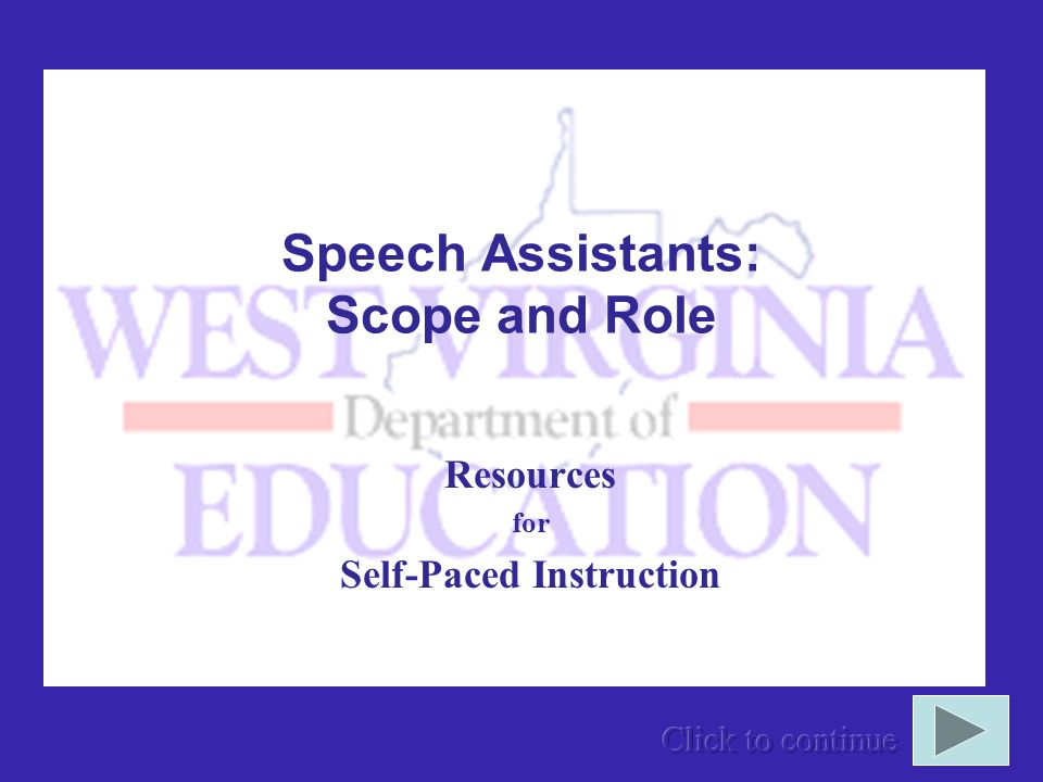 WVDE, 2005 WVDE Guidelines The West Virginia Department of Education has published Guidelines for the Use of Speech Assistants in West Virginia Public Schools.