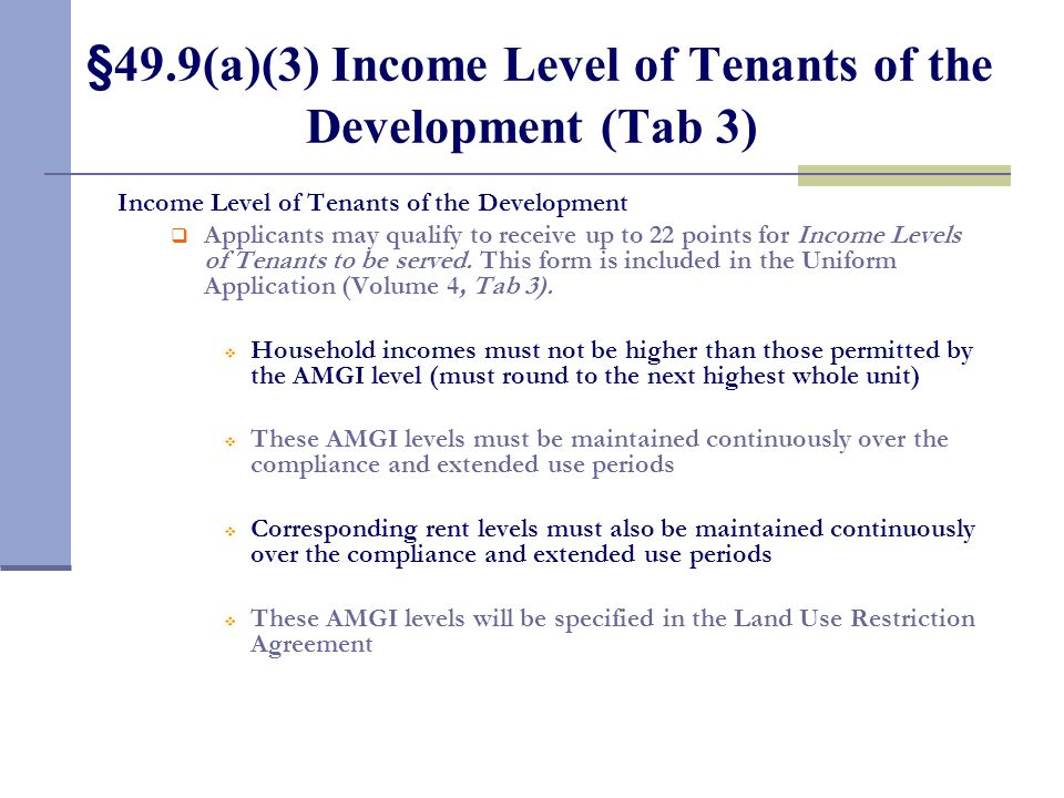 §49.9(a)(3) Income Level of Tenants of the Development (Tab 3) Income Level of Tenants of the Development Applicants may qualify to receive up to 22 p