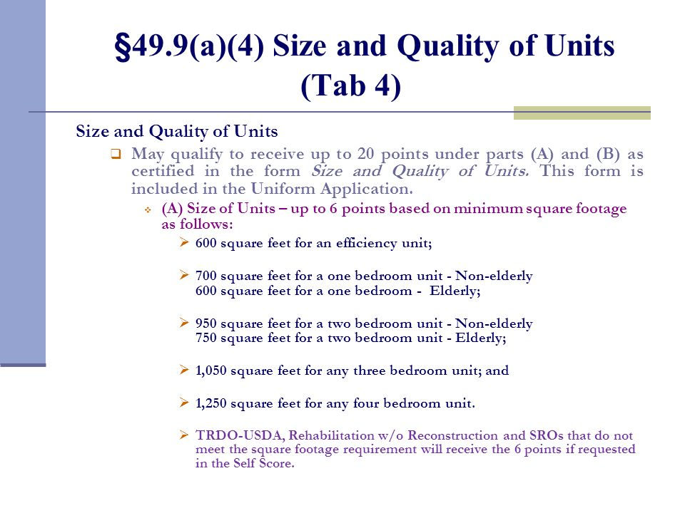 §49.9(a)(4) Size and Quality of Units (Tab 4) Size and Quality of Units May qualify to receive up to 20 points under parts (A) and (B) as certified in