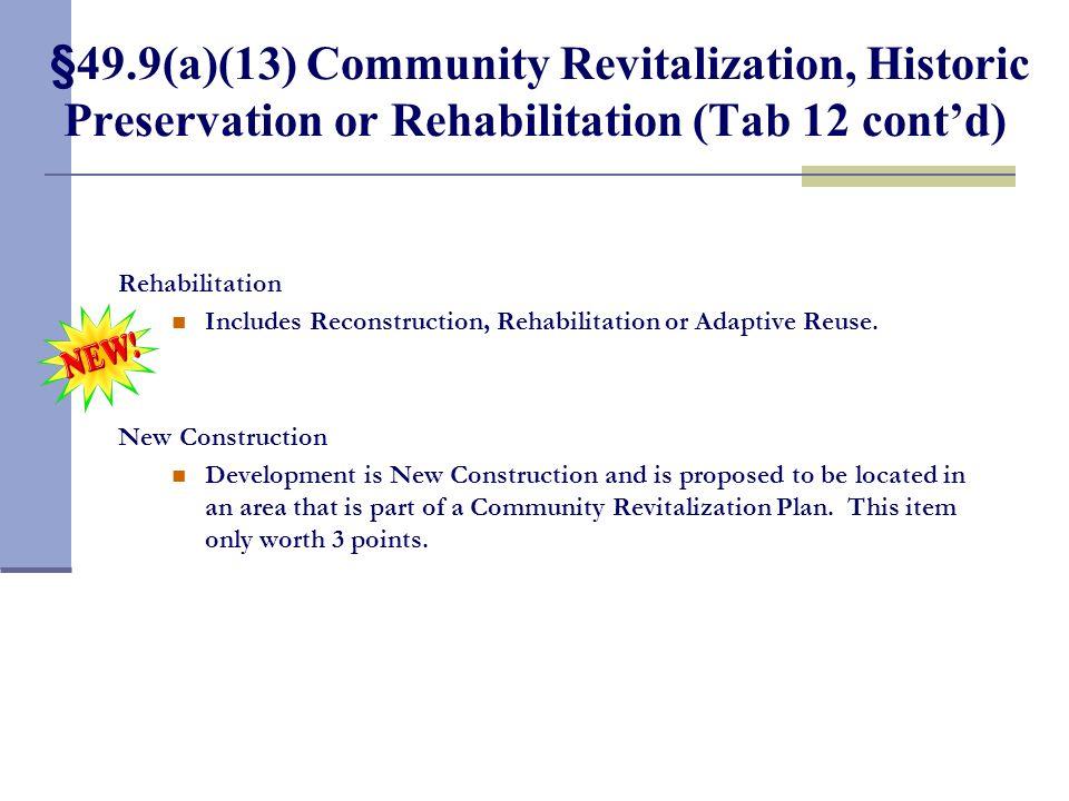 §49.9(a)(13) Community Revitalization, Historic Preservation or Rehabilitation (Tab 12 contd) Rehabilitation Includes Reconstruction, Rehabilitation o