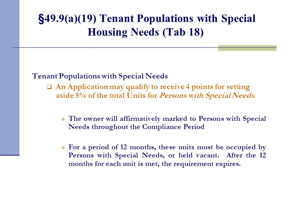 §49.9(a)(19) Tenant Populations with Special Housing Needs (Tab 18) Tenant Populations with Special Needs An Application may qualify to receive 4 poin