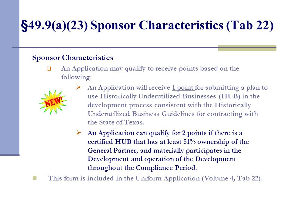 §49.9(a)(23) Sponsor Characteristics (Tab 22) Sponsor Characteristics An Application may qualify to receive points based on the following: An Applicat