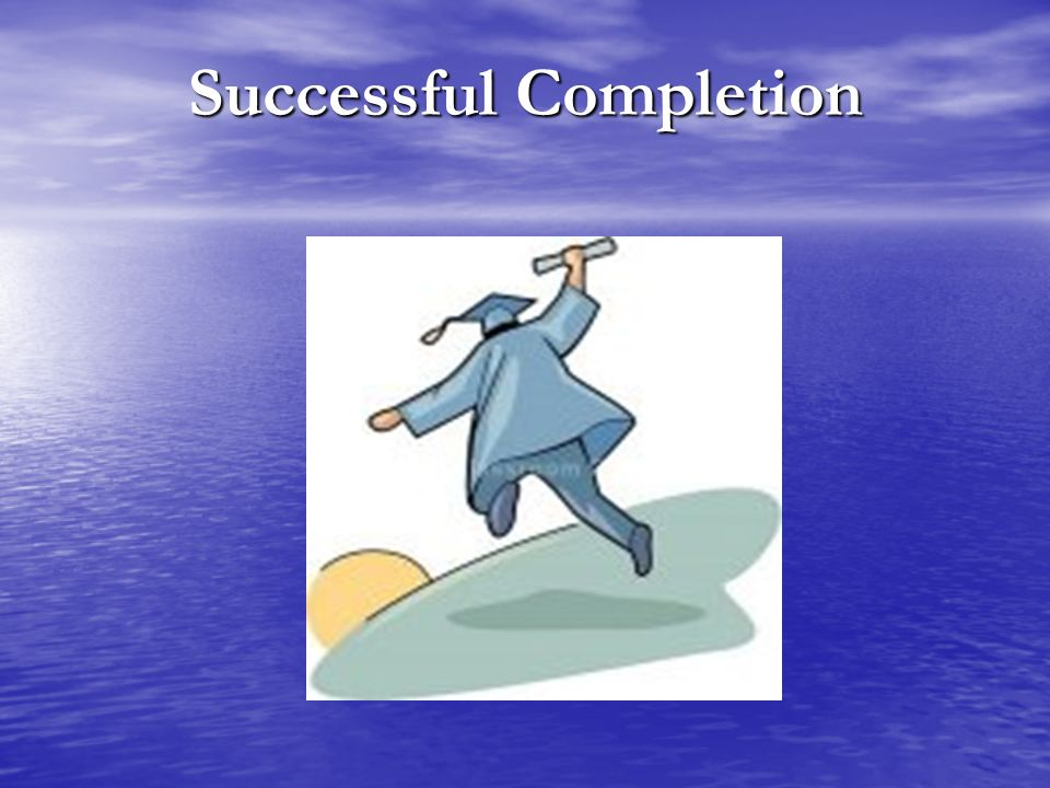 Successful Completion