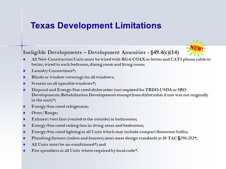Texas Development Limitations Ineligible Developments – Development Amenities - §49.4(c)(14) All New Construction Units must be wired with RG-6 COAX o
