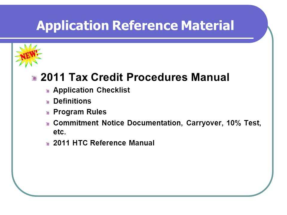 Application Reference Material 2011 Tax Credit Procedures Manual Application Checklist Definitions Program Rules Commitment Notice Documentation, Carr