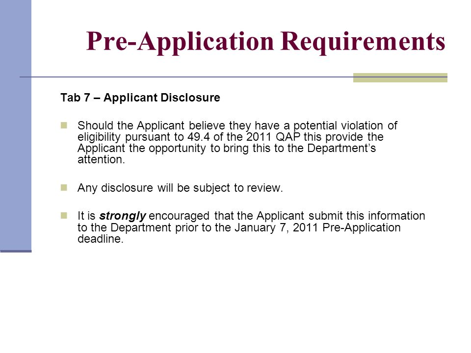 Pre-Application Requirements Tab 7 – Applicant Disclosure Should the Applicant believe they have a potential violation of eligibility pursuant to 49.4