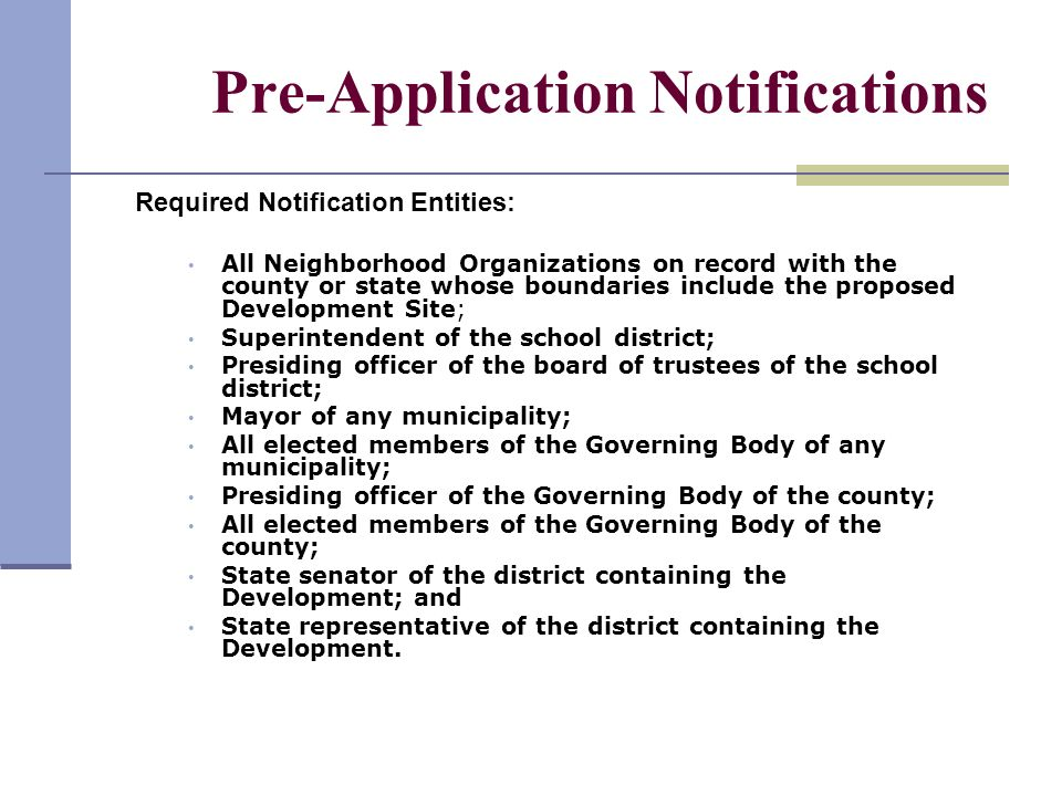 Pre-Application Notifications Required Notification Entities: All Neighborhood Organizations on record with the county or state whose boundaries inclu