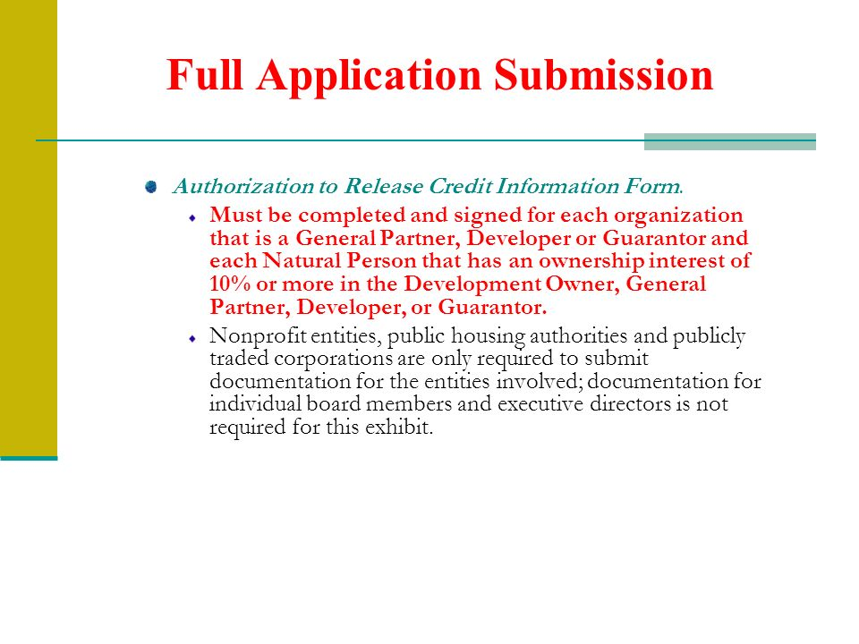 Full Application Submission Authorization to Release Credit Information Form. Must be completed and signed for each organization that is a General Par