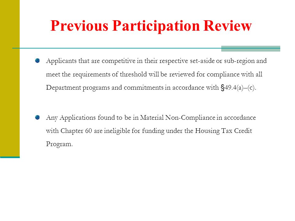 Previous Participation Review Applicants that are competitive in their respective set-aside or sub-region and meet the requirements of threshold will