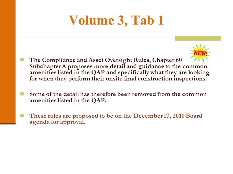 Volume 3, Tab 1 The Compliance and Asset Oversight Rules, Chapter 60 Subchapter A proposes more detail and guidance to the common amenities listed in