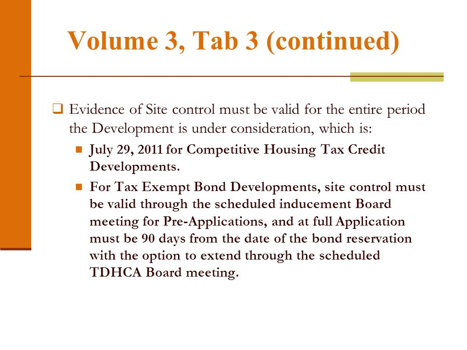 Volume 3, Tab 3 (continued) Evidence of Site control must be valid for the entire period the Development is under consideration, which is: July 29, 20