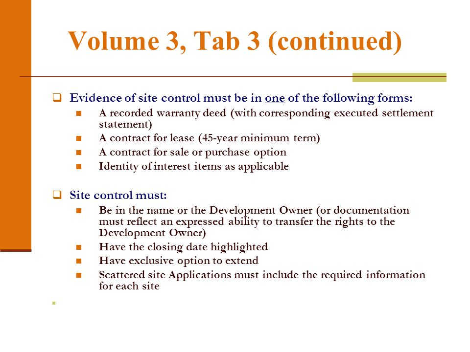Volume 3, Tab 3 (continued) Evidence of site control must be in one of the following forms: A recorded warranty deed (with corresponding executed sett