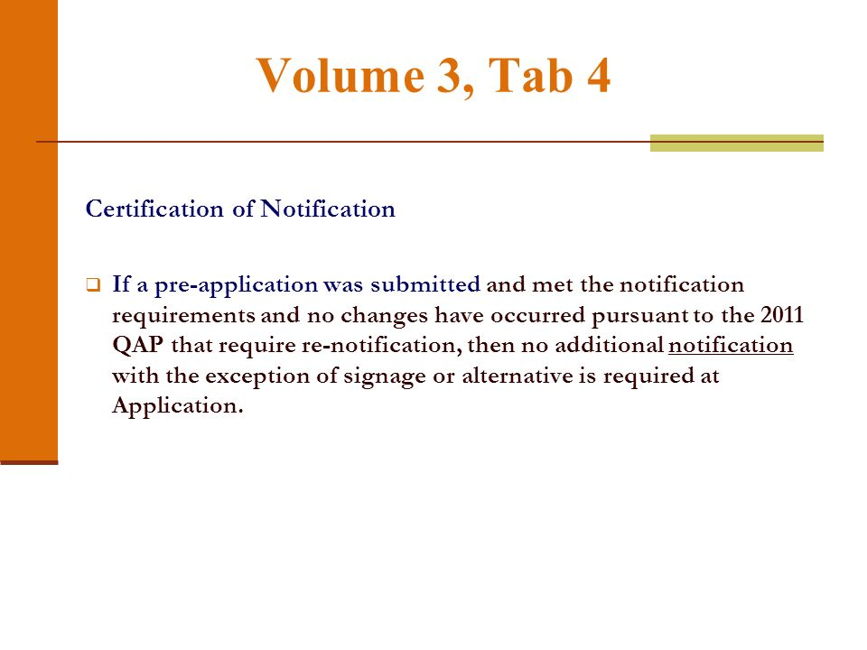 Volume 3, Tab 4 Certification of Notification If a pre-application was submitted and met the notification requirements and no changes have occurred pu